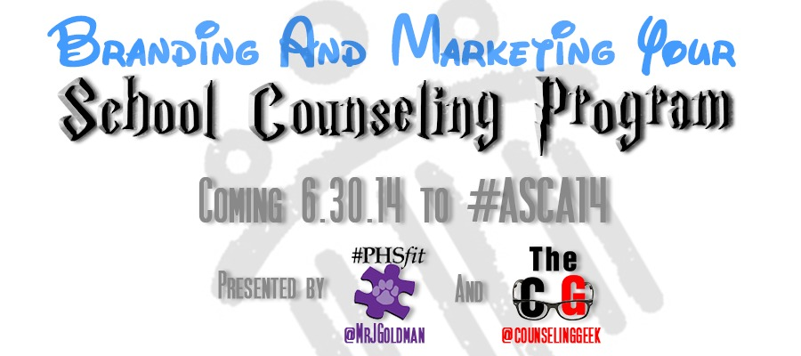 Branding and Marketing Your School Counseling Programs – Coming to #ASCA14