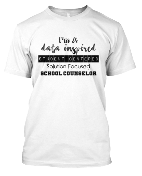 I'm a data inspired, student centered, solution focused school counselor shirt