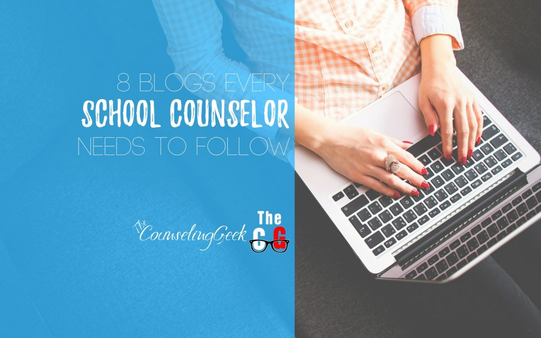 8 Blogs Every School Counselor Needs to Follow
