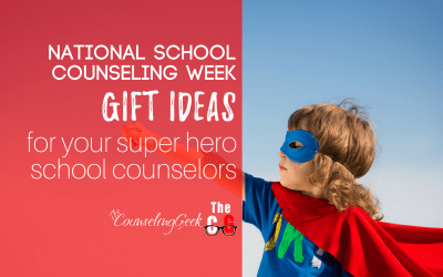 National School Counseling Week Gift Ideas for School Counselor Super Heroes