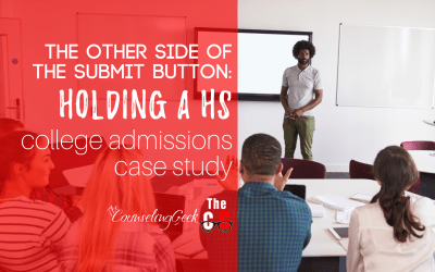 The Other Side of the Submit Button: Holding a HS College Admissions Case Study