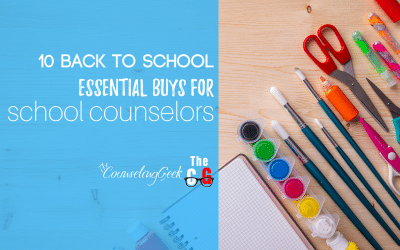 10Back to School Essentials for School Counselors in 2020