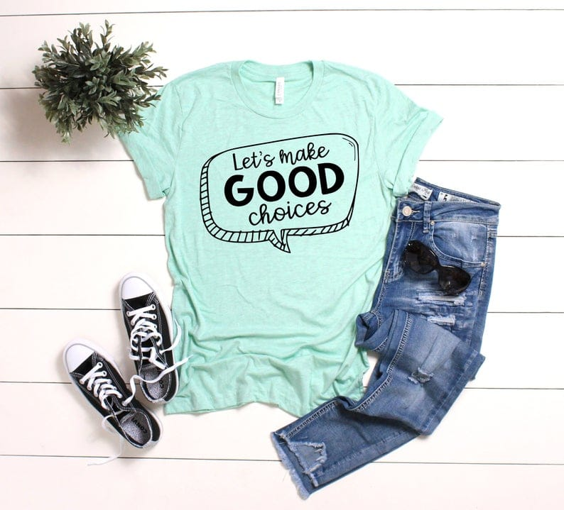 Let's Make Good Choices Shirt, Teacher Shirt, Teacher Tee, Shirts For Teachers, Motivational Teacher Shirt, School Counselor Tee, Teacher